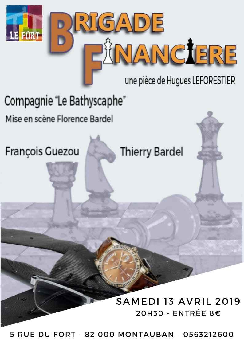 Brigade Financière - Le Fort - Théatre Montauban