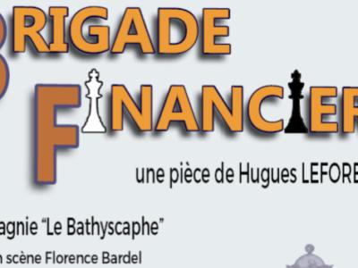 Brigade Financière - Le GFort - THéâtre Montauban Le batyscaphe