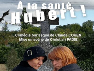 A ta santé hubert ! Théâtre Montauban Le Fort Habitat Jeunes